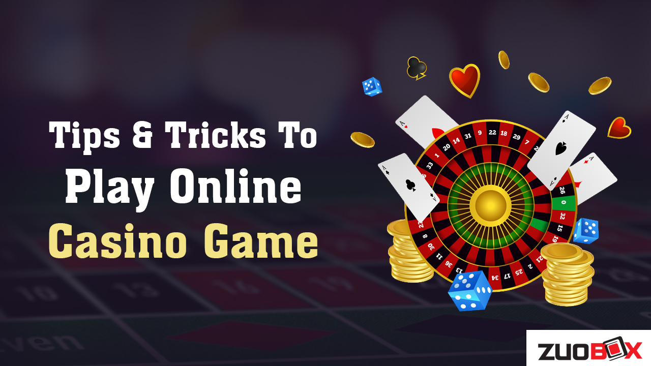 Tips-&-Tricks-To-Play-Online-Casino-Game