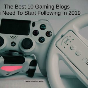 The Best 10 Gaming Blogs You Need To Start Following In 2019