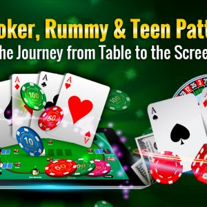 Poker-Rummy-&-Teen-Patti-The-Journey-from-Table-to-the-Screen