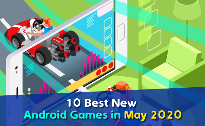 Best New android games May 2020
